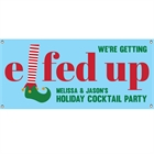Elfed Up Christmas Party Banner